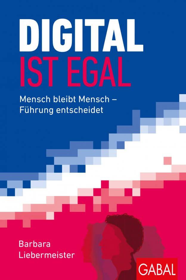 Buchtipp DER Mittelstand Ausgabe 05/2017 Digital ist egal von Barbara Liebermeister