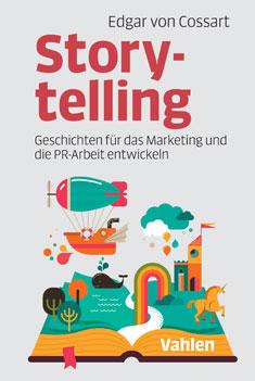 Buchtipp im Unternehmermagazin DER Mittelstand. Storytelling Geschichten für das Marketing und die PR-Arbeit entwickeln Edgar von Cossart von Claudia Mattheis
