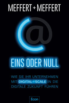 Buchtipp im Magazin DER Mittelstand. von Claudia Mattheis Eins oder Null: Wie Sie Ihr Unternehmen mit Digital@Scale in die digitale Zukunft führen von Meffert und Meffert