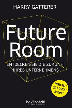 Buchtipp aus dem Unternehmermagazin DER Mittelstand. Ausgabe 01/18: Future Room von Harry Gatterer