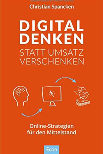 Buchcover von Digital denken statt Umsatz verschenken von Christian Spancken