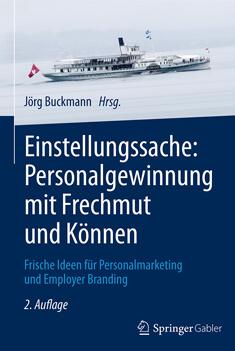 Buchtipp: Einstellungssache: Personalgewinnug mit Frechmut und Können von Jörg Buckmann