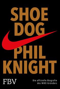 Buchtipp Shoe Dog – Biografie über den Nike Gründer von Phil Knight FinanzBuch Verlag